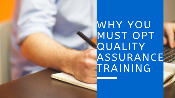 Why you must opt quality assurance training - online training master