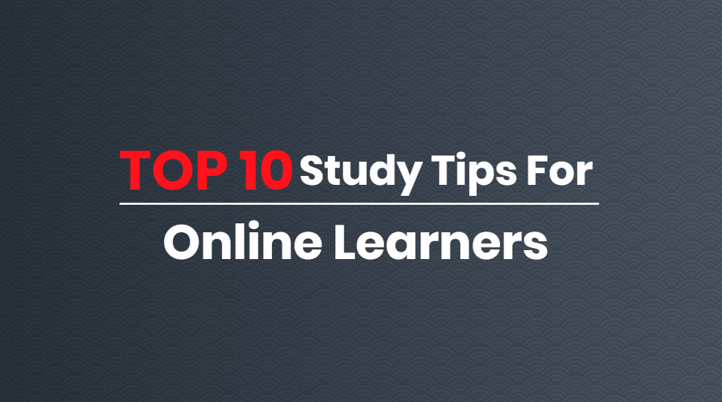 Top 10 study tips for online learners