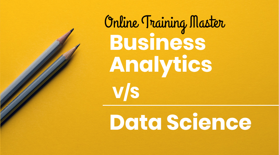 business analytics vs data science - online training master