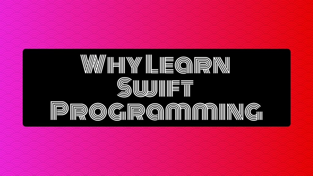 why learn swift programming - online training master