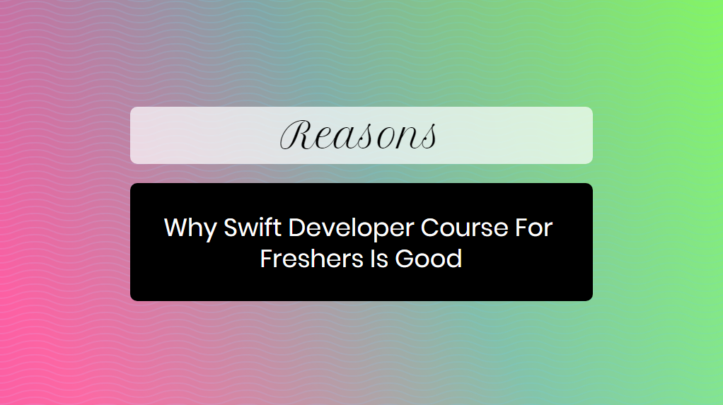 swift developer course for freshers - online training master