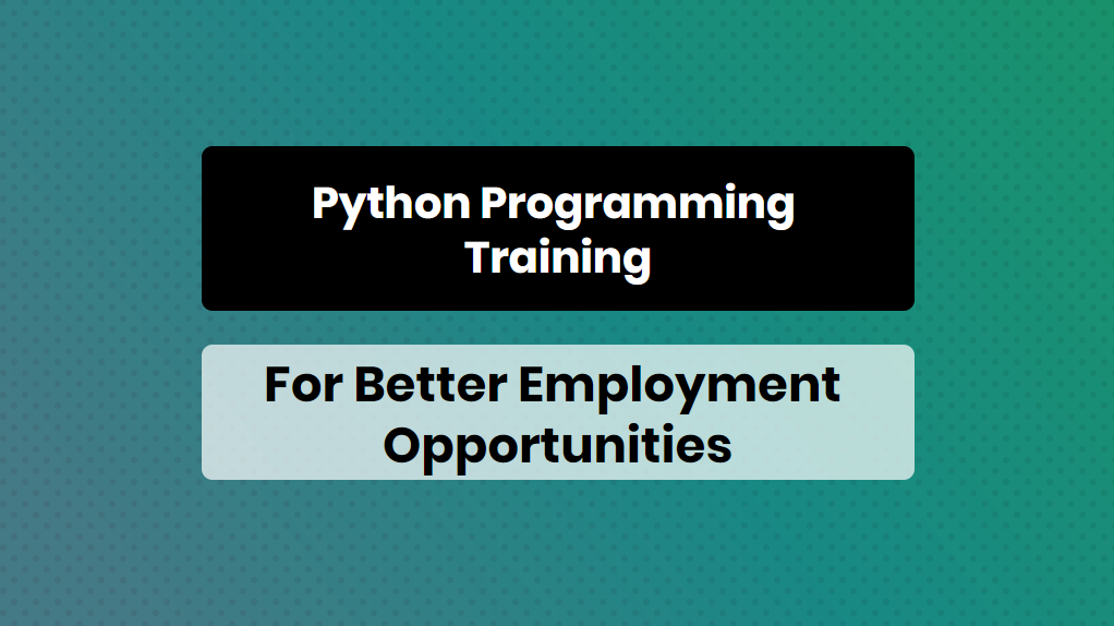 Python Programming Training For Better Employment Opportunities - Online Training Master