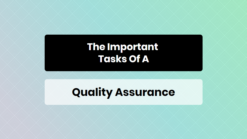 The Important Tasks Of A Quality Assurance - Online Training Master
