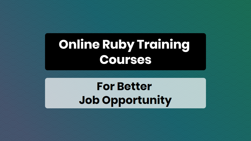 Online Ruby Training Courses For Better Job Opportunities - Online Training Master