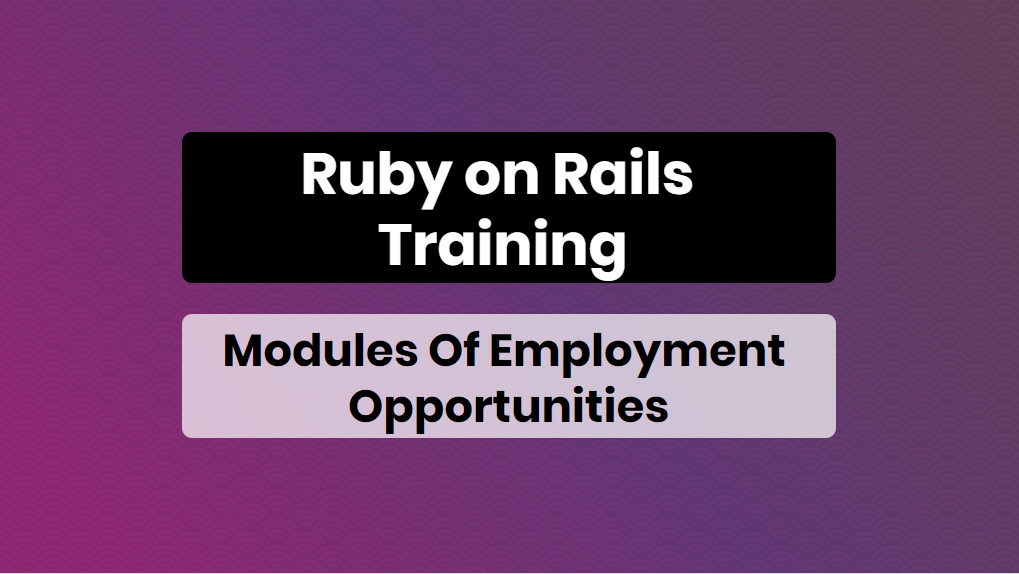 ruby on rails training modules of employement opportunities - sensitek