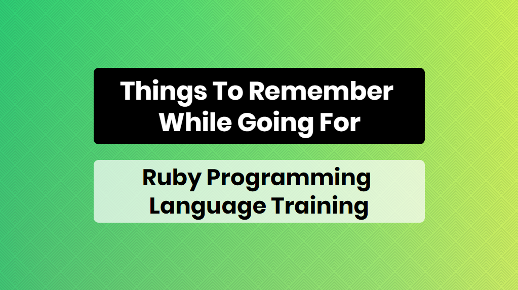 things to remember while going for ruby programming language training - online training master