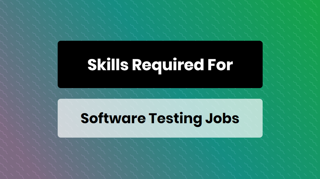 skills required for software testing jobs - online training master