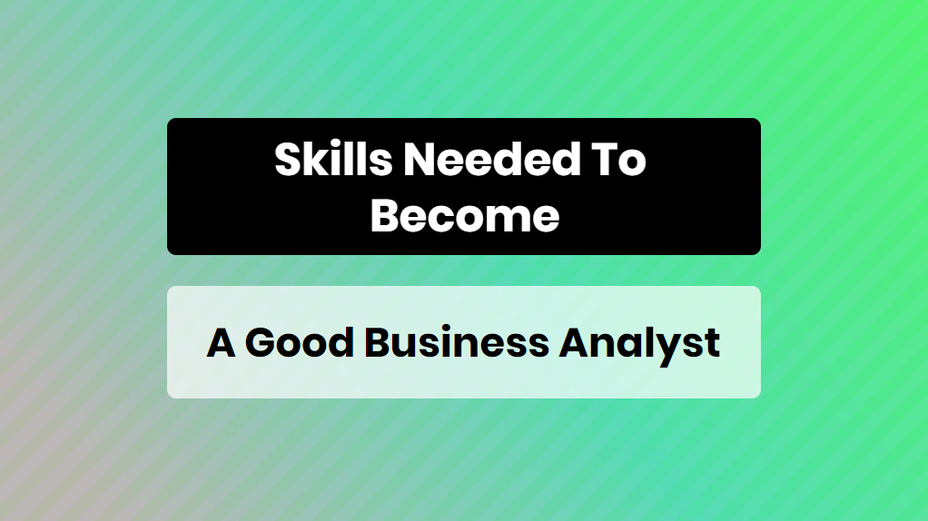 skills needed to become a business analyst - online training master