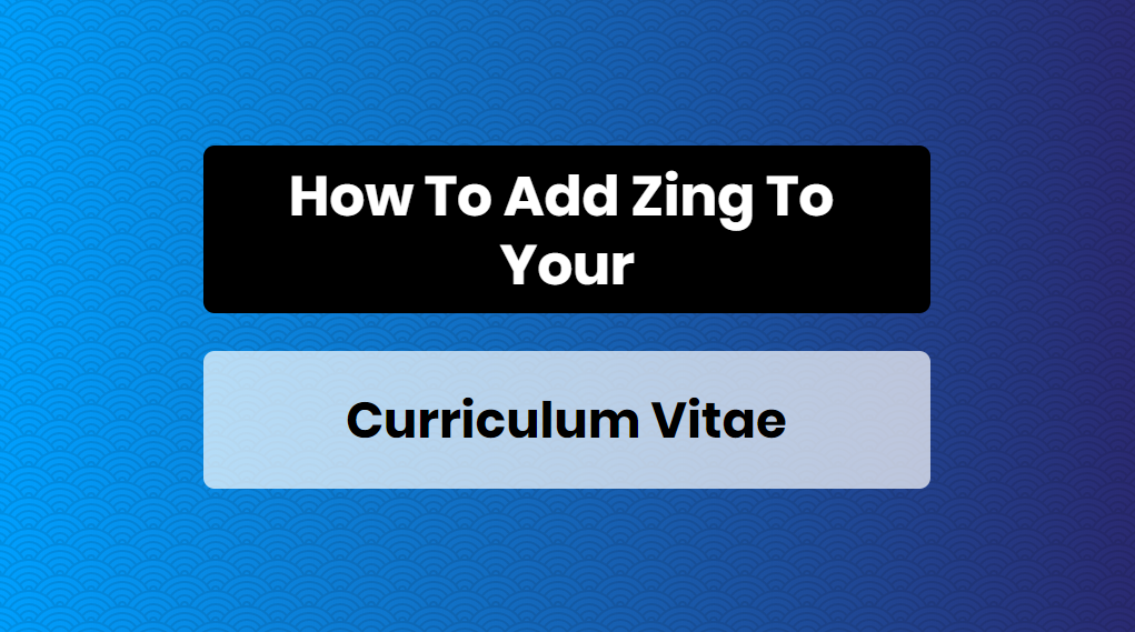 How To Add Zing To Your Curriculum Vitae - online training master