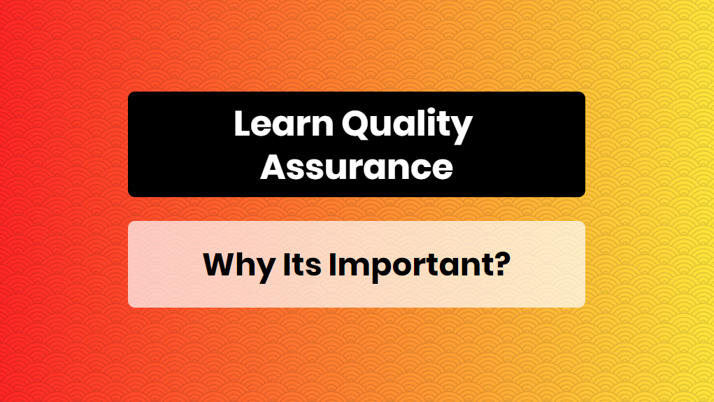 Learn Quality Assurance - Why Its Important - online training master