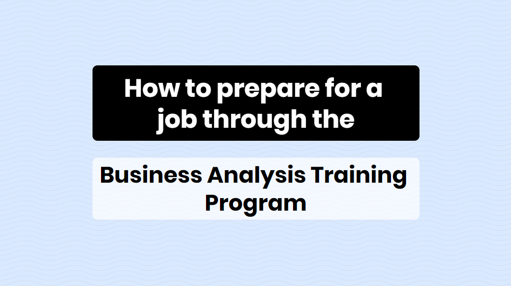 How to prepare for a job through the BA training program - online training master