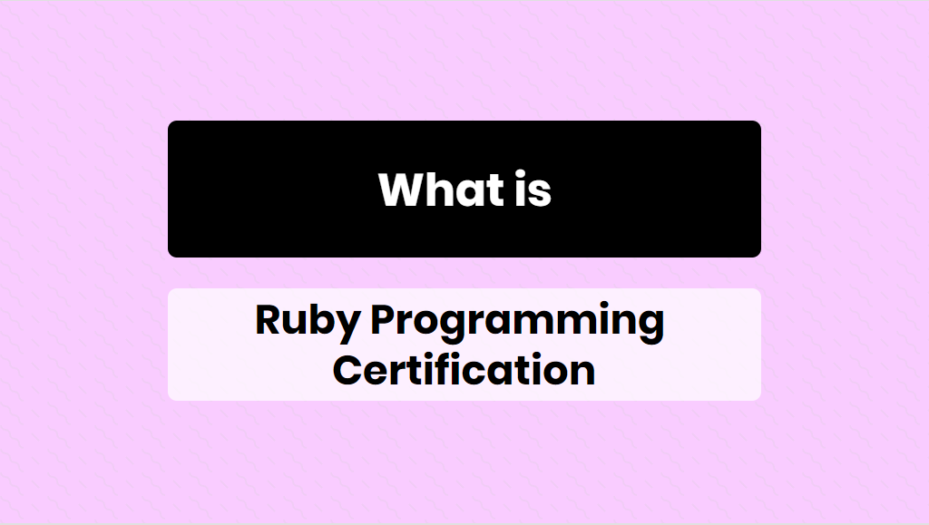 What is Ruby Programming Certification - online training master