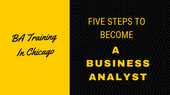 ba-training-in-chicago-five-steps-to-become-a-business-analyst